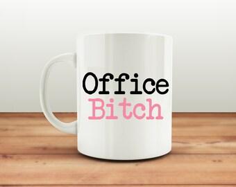 Office Bitch Coffee Mug, Office Coffee Cup, Funny Gift for Work Colleague, Rude Office Mug, Crude Mugs, Mug for Work, Coffee Cup, Tea Cup