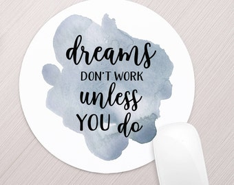 Dreams Don't Work Unless You Do Mouse Pad, Office Accessories, Desk Accessories, Inspirational Mouse Pad, Inspirational Sayings