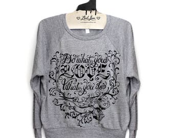 S,M,L - Heather Gray Raglan Sweatshirt with Do What You LOVE Screen print