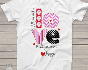 Valentines Day girls shirt all you need is love shirt personalized or non-personalized Tshirt  snlv-055