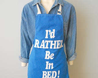 """Vintage 1970's or 1980's """"I'd Rather Be In Bed"""" Apron - Blue and White Retro Cook Chef Apron - Funny Saying"""