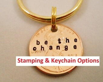 Graduation Keychain: Be The Change Quote Penny Key Chain Gift, Boyfriend Girlfriend Teen Birthday; Stamped 1959-2018 Penny; Encouragement
