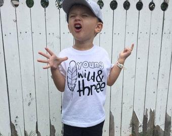 YOUNG WILD THREE Tee Shirt Boy Toddler Birthday Girl
