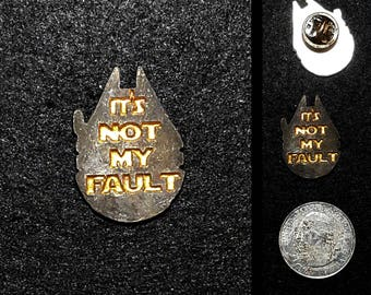 Star Wars Styled It's Not My Fault Lapel Pin