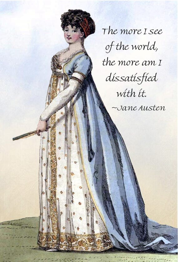 Jane Austen Quotes - Pride and Prejudice -The More I See Of The World, The More Am I Dissatisfied With It. - Regency Dress - Postcard - Card