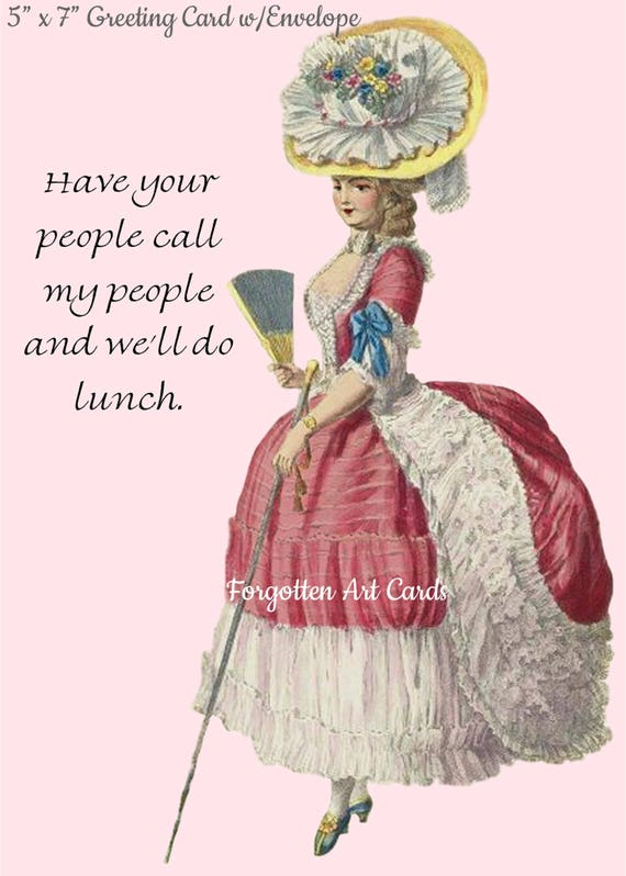 """Have Your People Call My People And We'll Do Lunch 5"""" x 7"""" Marie Antoinette Greeting Card with Envelope Forgotten Art Card Free Ship in USA"""