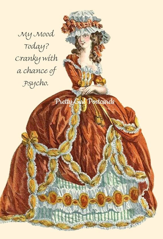 Marie Antoinette Card ~ My Mood Today? Cranky With A Chance Of Psycho ~ Funny Postcard ~ Pretty Girl Postcards ~ Witty Greeting Card