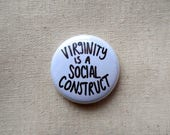 Virginity is a Social Construct Pin