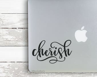 Cherish                 , Laptop Stickers, Laptop Decal, Macbook Decal, Car Decal, Vinyl Decal