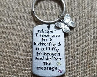 Whisper to a Butterfly- Hand Stamped- Key Chain- Deliver Messages to Heaven-Angels- Grief and Mourning- Missing a Loved One- Loss- In Memory