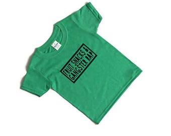 Fruit Snacks And Gangster Rap Toddler Shirt - Toddler Life - Toddler T Shirt  - Unisex Toddler Shirt - Funny Toddler Shirt - Kids Music