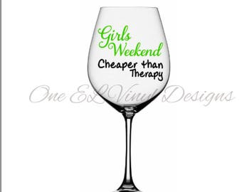 "Decal for DIY Glass - ""Girls Weekend Cheaper Than Therapy"" - Vinyl Decal for Girls Weekend. Glass NOT Included"