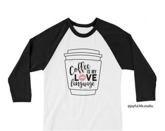 Coffee Is My Love Language Raglan Tshirt