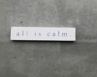 All Is Calm Wood Plank