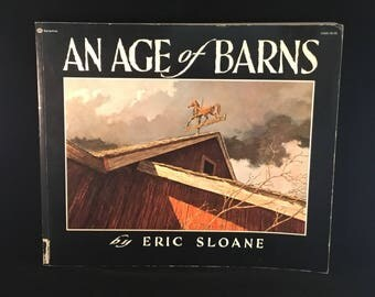 ERIC SLOANE BOOK An Age of Barns 1967