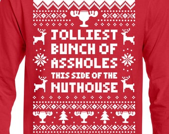 """New """"Jolliest Bunch of Assholes This Side of the Nuthouse"""" Unisex Long Sleeved Shirts for Christmas, Thanksgiving, Griswold Fans"""