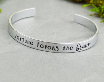 Fortune Favors the Brave Hand Stamped Aluminum Brass or Copper Bracelet