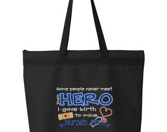 Embroidered Some People Never Meet Their Hero I Gave Birth To Mine Nurse's Mom Tote Bag/ Nurse Mom Tote Bag/ Nurse Gift/ Nurse Appreciation