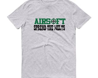 Airsoft shirt, Airsoft gear, Airsoft sport, Airsoft gift, Spread the welts t-shirt