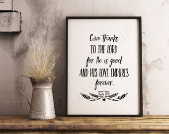 Give Thanks to the Lord. Psalm 107:1 Christian artwork. Bible verse art. Instant download printable. Kitchen wall. Home decor. Dining print.