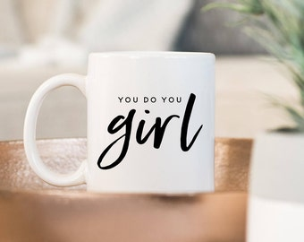 You Do You Girl // Coffee Cup //  Coffee Mug // Funny Coffee Mug // Gift For Boss // Girl Boss Mug // Gift Idea // The Busy Bee