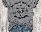 She Believed She Could But Was Really Tired, So She Didn't...Unisex Heather Grey Triblend Tee,Funny Tee,Funny Shirt,Workout Tee, Size Down