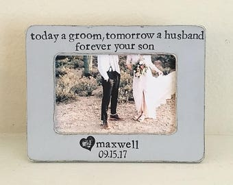 Today a groom, tomorrow a husband, forever your son Mother of the groom personalized picture frame gift for parents - Flowers in December
