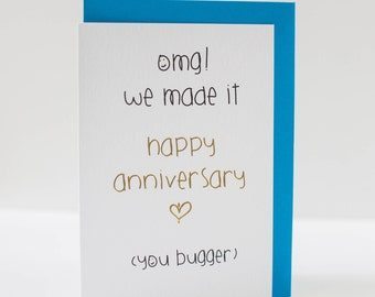 OMG.. we made it happy anniversary (you bugger)! Greetings Card