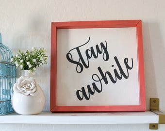 Stay Awhile Framed Wood Sign, Guest room bedroom decor sign, family room wood sign decor, wood framed sign