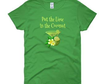 Put The Lime In The Coconut! Cheeky Witch® Lady Fit Women's T-Shirt