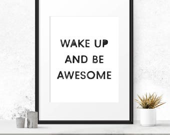 Wake up and be awesome, Bedroom decor, Printable poster, Bedroom wall art, Awesome print, Be awesome print, Typography sign, Teen room decor