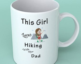 Hiking coffee mug - hiking cup -This girl loves hiking with her Dad