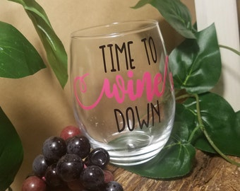 Time To Wine Down Stemless Wine Glass, 15 Oz, Custom Wine Glass, Funny Wine Glass, Relax With Wine, Wine Lover Gift, Wine Glass, Wine Gift
