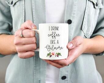 Gilmore Girls Mug, I Drink Coffee Like a Gilmore, Coffee Mug, Funny Mug, Coffee Drinker, Gilmore, Best Friend Mug, Gift Mom, Rory, Lorelei