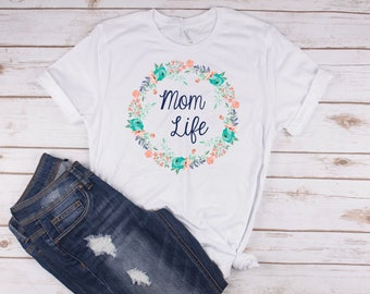 Mom Life Shirt // Mom Shirt // Gift for Mom // Mom Life Is The Best Life