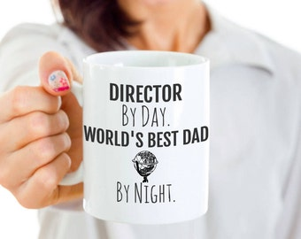 Director Dad Mug - Director Coffee Mug - Director By Day, World's Best Dad By Night - Perfect Gift for Your Dad or Husband for Father's Day
