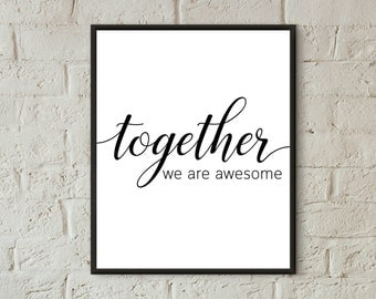 love quote printable wall art together we are awesome valentine's gift family print home decor black and white print digital download quotes