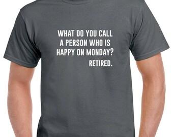 Retired Shirt- Retirement Tshirt- Retirement Gift for Men- Funny Retirement Gift