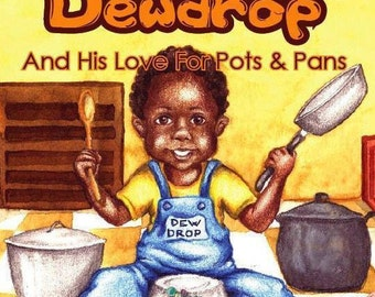 Dewdrop and his love for pots and pans