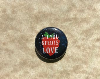 All You Need is Love 1 inch magnet