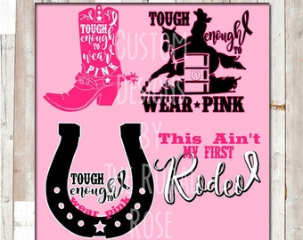 This Ain't My First Rodeo.   Cuttable File.  Kids Shirt.  Instant Download. Vinyl Cutter. SVG. Embroidery. HTV. Tough Enough to Wear Pink