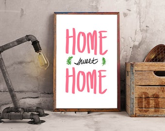 Home sweet home printable art - quote, instant printable, digital download, printable wall art, home decor, 5 x7, 8.5 x 12, 10 x 14 in.