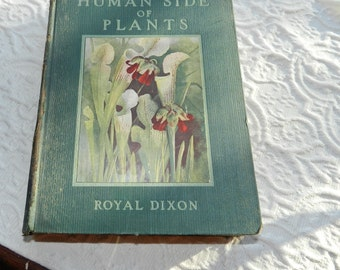 Antique Botany Book 1914 - The Human Side of Plants - By Royal Dixon - First Edition