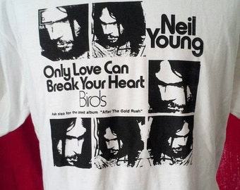 Choose from 4 Colors NEIL YOUNG shirt retro 70s Unworn After the Goldrush Only Love Can Break Your Heart twee Kurt Vile grateful dead