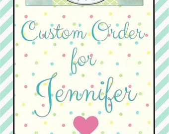 Custom Listing for Jennifer