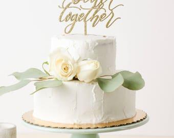 Better Together Laser Cut Cake Topper