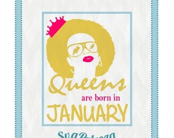 Queens are born in, January, svg, queens are born svg, queens download, queens tshirt, queens cricut, queens silhouette, queens sayings