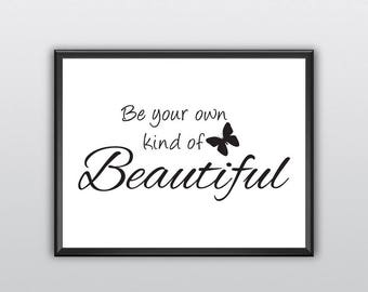 50% Off Be Your Own Kind of Beautiful Printable Butterfly Wall Art Be Your Own Kind of Beautiful Wall Art Butterfly Print (T220)
