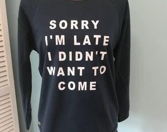 Sorry I'm Late Wide Neck Sweatshirt