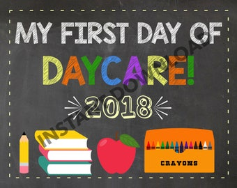 My first day of daycare -first day of school sign - 2018 - instant download - printable - photo prop - gender neutral - announcement sign
